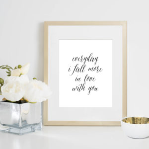 48 Fields Shop | Every Day I Fall More In Love With You print